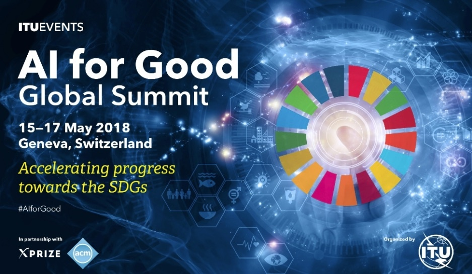 AI for Good Global Summit – May 2018